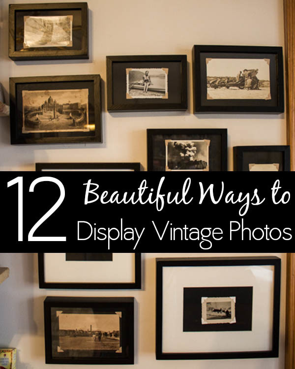 Don't be afraid to show off your vintage photos! There are loads of ways to display vintage photographs while keeping them safe.
