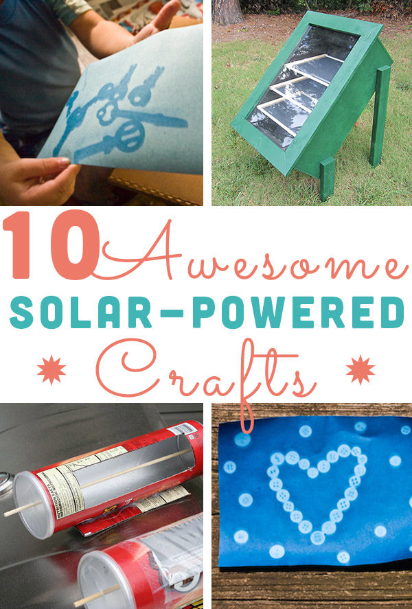 Summer is a great time to marshal the power of the sun to your will. Check out all the great solar-powered crafts that you can do on the next sunny day!